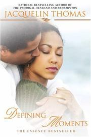 Cover of: Defining moments: A Novel