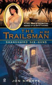 Cover of: The Trailsman #312: Shanghaied Six-Guns