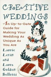 Cover of: Creative weddings | Laurie Levin