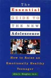 Cover of: The Essential Guide to the New Adolescence | Ava L. Siegler