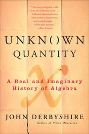 Cover of: Unknown Quantity: A Real and Imaginary History of Algebra