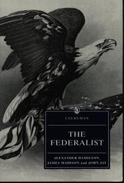 Cover of: The Federalist, or, The new Constitution | Alexander Hamilton, James Madison and John Jay ; introduction by William R. Brock ; consultant editor for this volume, Christopher Bigsby.