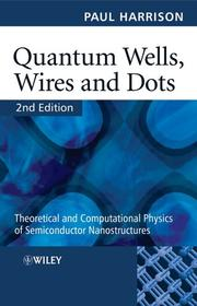 Cover of: Quantum wells, wires, and dots