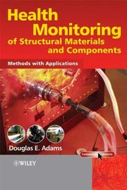 Cover of: Health Monitoring of Structural Materials and Components: Methods with Applications
