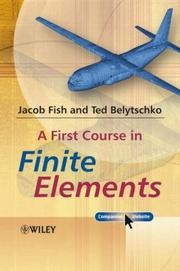 Cover of: A First Course in Finite Elements | Jacob Fish