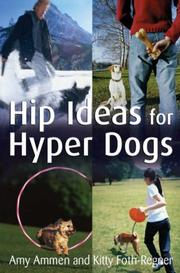 Cover of: Hip Ideas for Hyper Dogs | Amy Ammen