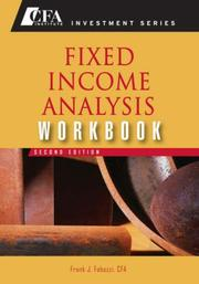 Cover of: Fixed Income Analysis, Workbook (CFA Institute Investment Series) | Frank J. Fabozzi