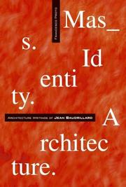Cover of: Mass, identity, architecture: architectural writings of Jean Baudrillard