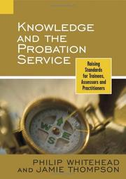 Cover of: Knowledge and the Probation Service | Philip Whitehead