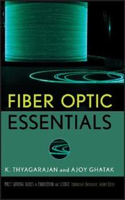 Cover of: Fiber Optic Essentials (Wiley Survival Guides in Engineering and Science) | K. Thyagarajan