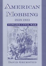 Cover of: American mobbing, 1828-1861 | David Grimsted