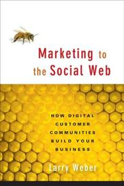 Cover of: Marketing to the Social Web | Larry Weber