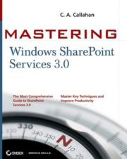 Cover of: Mastering Windows SharePoint Services 3.0 (Mastering) | C.A. Callahan