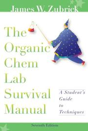 Cover of: The Organic Chem Lab Survival Manual, A Student's Guide to Techniques