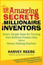 Cover of: The 12 Amazing Secrets of Millionaire Inventors | Harvey Reese