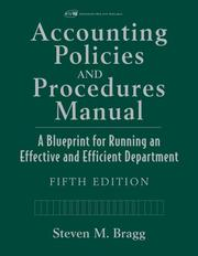 Cover of: Accounting policies and procedures manual: a blueprint for running an effective and efficient department