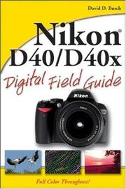 Cover of: Nikon D40/D40x Digital Field Guide