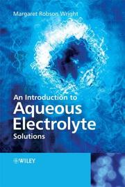 Cover of: An Introduction to Aqueous Electrolyte Solutions | Margaret Robson Wright