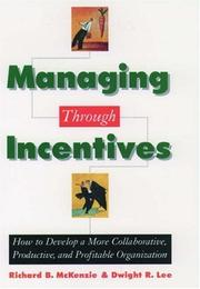 Managing through incentives by Richard B. McKenzie