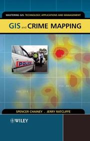 Cover of: GIS and Crime Mapping (Mastering GIS: Technol, Applications & Mgmnt) | Spencer Chainey