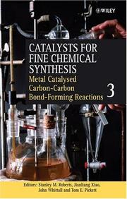 Cover of: Catalysts for Fine Chemical Synthesis, Catalysts for Carbon-Carbon Bond Formation (Catalysts For Fine Chemicals Synthesis) |