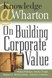 Cover of: Knowledge@Wharton on Building Corporate Value | Mukul Pandya