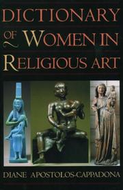 Cover of: Dictionary of women in religious art | Diane Apostolos-Cappadona
