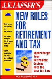 Cover of: J.K. Lasser's new rules for retirement and tax