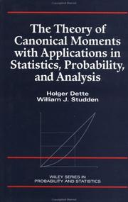 Cover of: The theory of canonical moments with applications in statistics, probability, and analysis