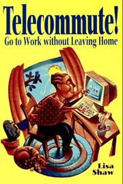 Cover of: Telecommute!: go to work without leaving home