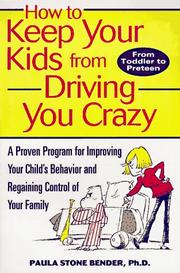 Cover of: How to Keep Your Kids From Driving You Crazy | Paula Stone Bender
