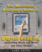 Cover of: The Macintosh designer's guide to digital imaging | Carl Sesto