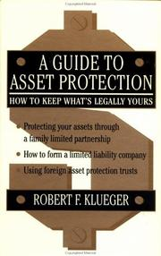 A Guide to Asset Protection by Robert F. Klueger