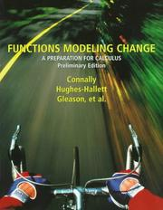 Cover of: Functions Modeling Change: A Preparation for Calculus  | Eric Connally, Andrew M. Gleason, Philip Cheifetz, William Mueller, Pat Shure, Karen R. Thrash, Deborah Hughes-Hallett, Frank Avenoso, Jo Ellen Hillyer, Andrew Pasquale, Carl Swenson, Katherine Yoshiwara