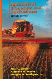 Agricultural economics and agribusiness by Gail L. Cramer