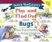 Cover of: Janice VanCleave's play and find out about bugs