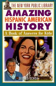 Cover of: The New York Public Library amazing Hispanic American history: a book of answers for kids