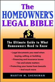 Cover of: The homeowners' legal bible: the ultimate guide to what homeowners need to know