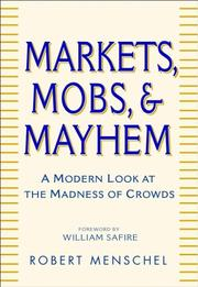 Markets, Mobs, and Mayhem by Robert Menschel
