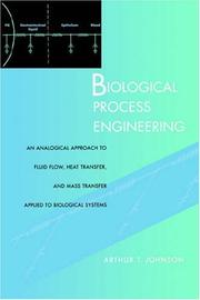 Cover of: Biological process engineering | Johnson, Arthur T.