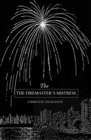 Fire Master's Mistress by Christie Dickason