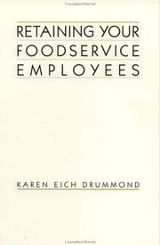 Retaining Your Foodservice Employees by Karen Eich Drummond