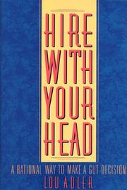 Cover of: Hire with your head | Lou Adler