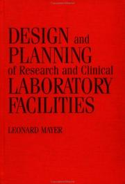 Cover of: Design and planning of research and clinical laboratory facilities | Leonard Mayer