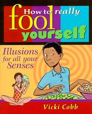 Cover of: How to really fool yourself: illusions for all your senses