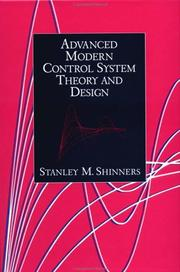 Cover of: Advanced modern control system theory and design | Stanley M. Shinners