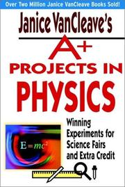 Cover of: Janice VanCleave's A+ Projects in Physics | Janice VanCleave