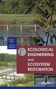 Cover of: Ecological engineering and ecosystem restoration | William J. Mitsch