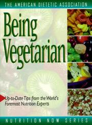Cover of: Being Vegetarian (The Nutrition Now Series)