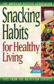 Cover of: Snacking Habits for Healthy Living (The Nutrition Now Series)